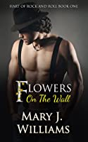 Flowers on the Wall (Hart of Rock and Roll, #1)