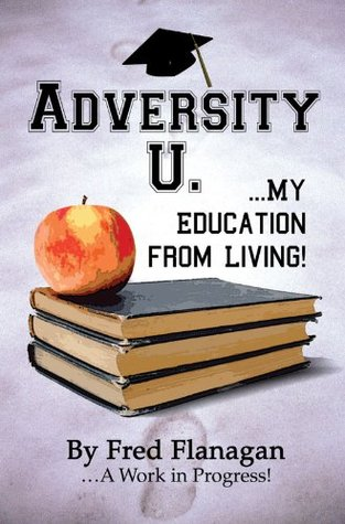 Adversity U. ...My Education from Living!