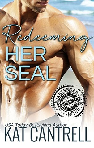 Redeeming Her SEAL (ASSIGNMENT: Caribbean Nights #9; Duchess Island #4)