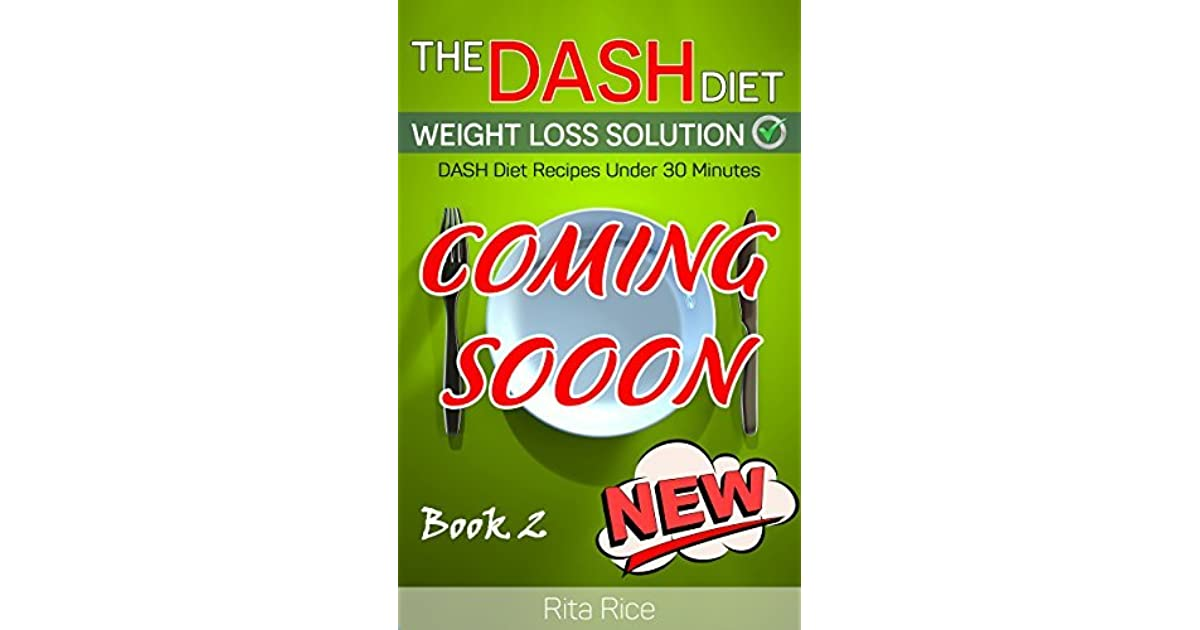Dash diet book 2 the dash diet weight loss solution 2017 balance dash diet book 2 the dash diet weight loss solution 2017 balance blood pressure reduce the risk of diabetes be healthy by rita rice fandeluxe Gallery