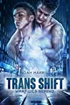 Trans Shift: What Lies Behind (Transgender Mates, #1)