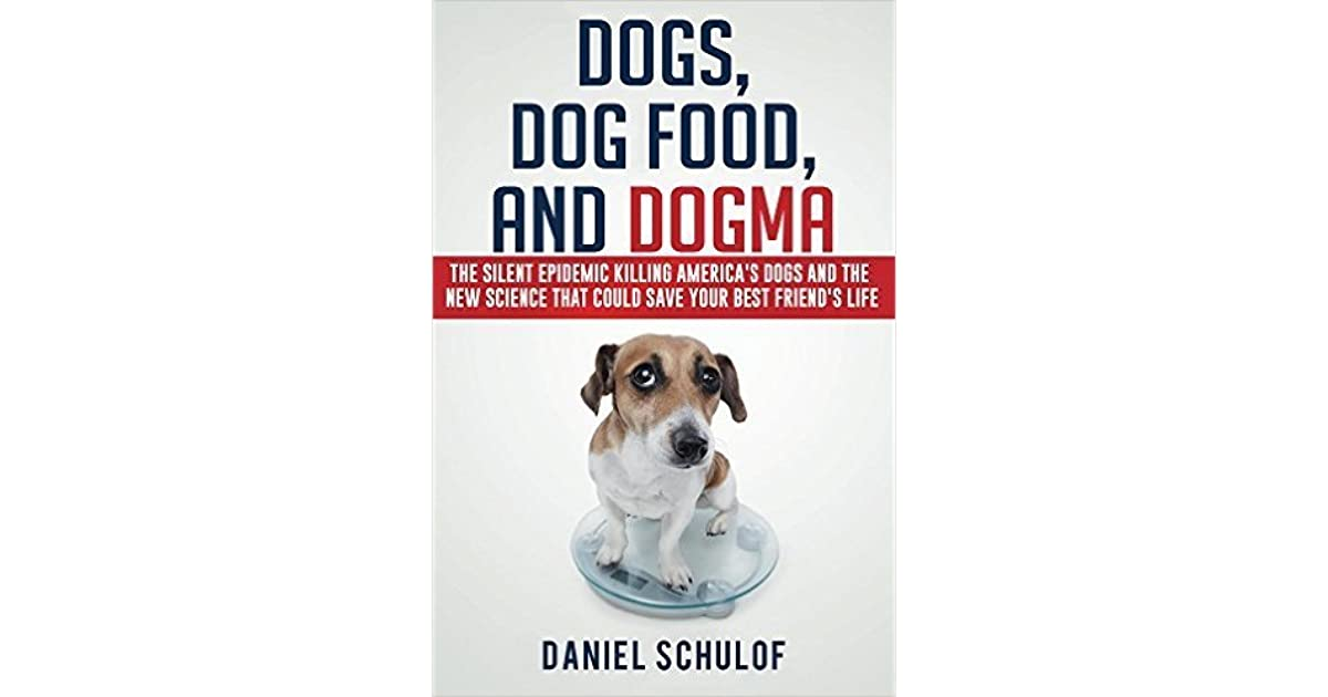 Dogs Dog Food And Dogma By Daniel Schulof