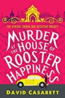 Murder at the House of Rooster Happiness (Ethical Chiang Mai Detective Agency)