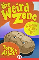 The Brain That Wouldn't Obey! (The Weird Zone Book 5)