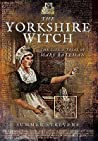 The Yorkshire Witch: The Life and Trial of Mary Bateman audiobook download free