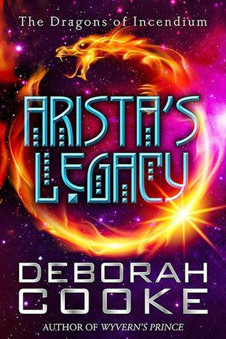 Arista's Legacy (The Dragons of Incendium, #2.5)