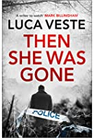 Then She Was Gone (DI Murphy and DS Rossi, #4)