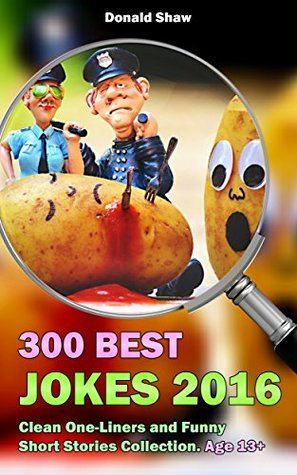 300 Best Jokes 2016: Clean One-Liners and Funny Short