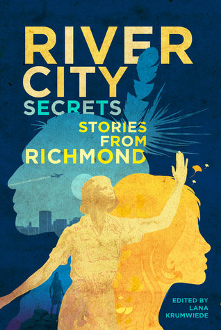 River City Secrets: Stories from Richmond