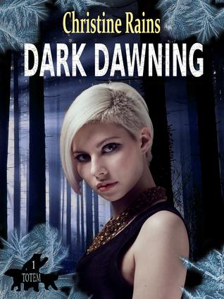 Dark Dawning (Totem, #1)