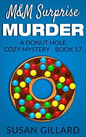 M&M Surprise Murder (Donut Hole Mystery #17)