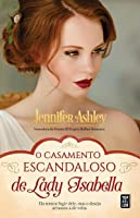 O Casamento Escandaloso de Lady Isabella (MacKenzies & McBrides, #2)