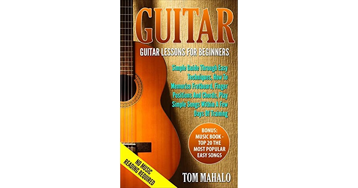 Guitarguitar Lessons For Beginners Simple Guide Through Easy