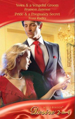 Vows & A Vengeful Groom / Pride & A Pregnancy Secret