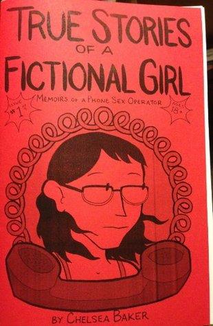 True Stories of a Fictional Girl: Memoirs of a Phone Sex Operator #1