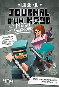 Journal d'un noob (méga guerrier) tome 3 - Minecraft