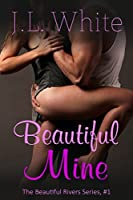 Beautiful Mine (Beautiful Rivers Book 1)