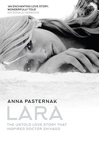 Lara The Untold Love Story That Inspired Doctor Zhivago
