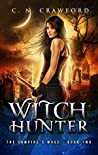 Witch Hunter (The Vampire's Mage, #2)