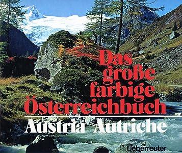 Das Grosse Farbige Österreichbuch: Austria  Autriche
