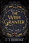 The Wish Granter by C.J. Redwine