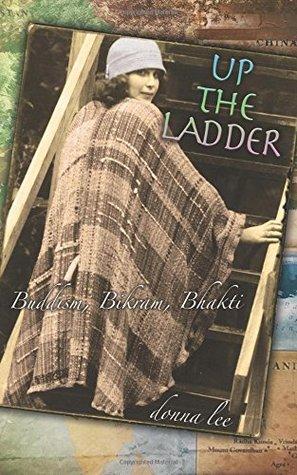 Up the Ladder: Buddhism, Bikram & Bhakti