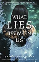 what lies between us essay