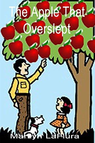 The Apple That Overslept Marilyn lafiura