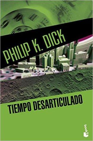 Tiempo desarticulado by Philip K. Dick