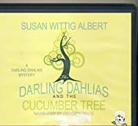 The Darling Dahlias and the Cucumber Tree / UNABRIDGED ON CDS