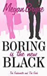 Boring is the New Black (The Fashionista and The Geek #1) ebook review