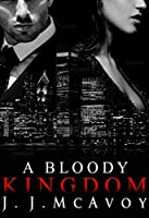 A Bloody Kingdom (Ruthless People #4)