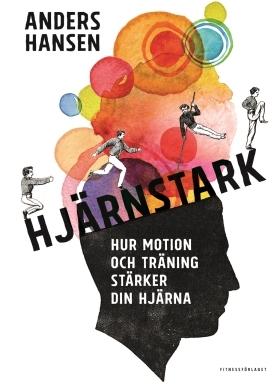 Hjärnstark by Anders Hansen