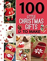 100 Little Christmas Gifts to Make by Sue Stratford
