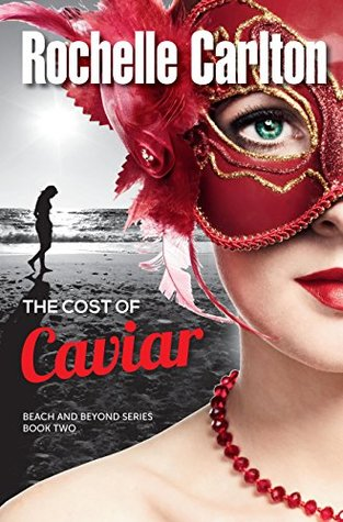 The Cost of Caviar (Beach and Beyond Book 2)