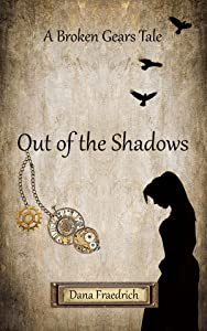 Out of the Shadows (Broken Gears #1)