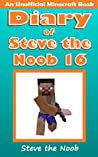 Diary of Steve the Noob 16 (An Unofficial Minecraft Book) (Minecraft Diary of Steve the Noob Collection)