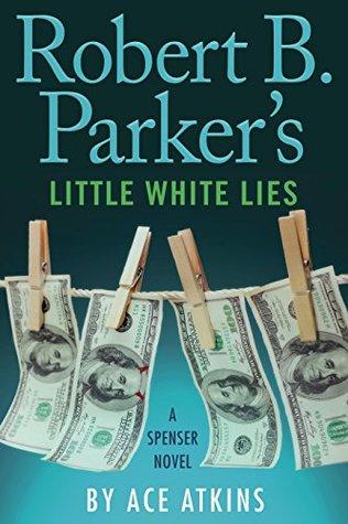 Robert B. Parker's Little White Lies (Spenser, #45)
