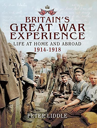 Britain's Great War Experience Life at Home and Abroad, 1914-1918