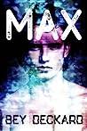 Max by Bey Deckard