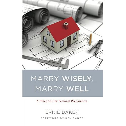 Marry wisely marry well a blueprint for personal preparation by marry wisely marry well a blueprint for personal preparation by ernie baker malvernweather Gallery