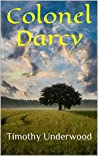 Colonel Darcy: An Elizabeth and Darcy Story