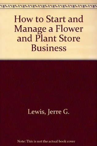 How to Start and Manage a Flower and Plant Store Business