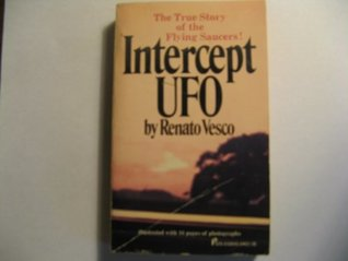 Intercept UFO: The True Story of the Flying Saucers!