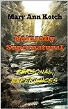 Naturally Supernatural: Personal Experiences