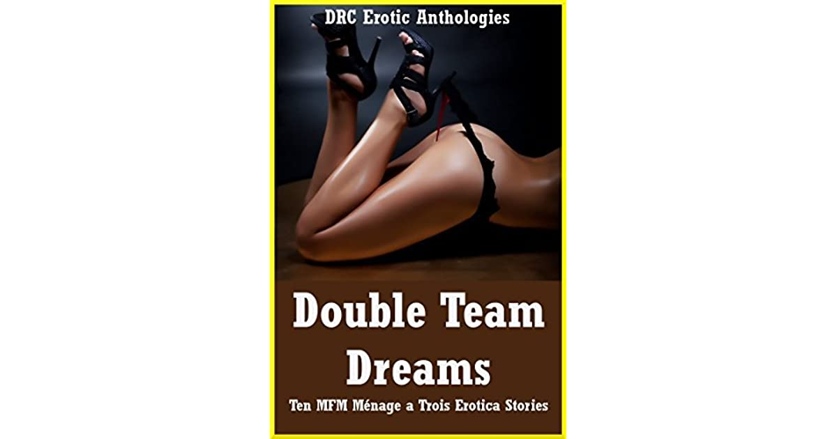 Double Team Dreams Ten Mfm Menage A Trois Erotica Stories By Alice Drake