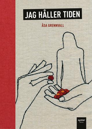 Jag håller tiden by Åsa Grennvall