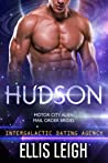 Hudson (Motor City Alien Mail Order Brides, #2; Intergalactic Dating Agency, #7)