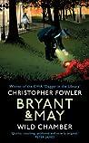 Wild Chamber (Bryant & May #14)