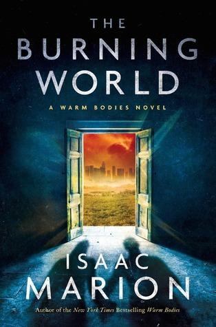 The Burning World (Warm Bodies #2)